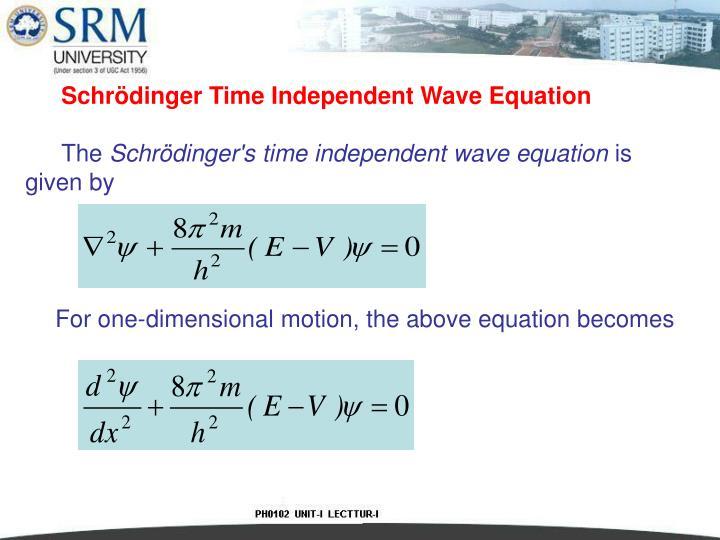 Schrödinger Time Independent Wave