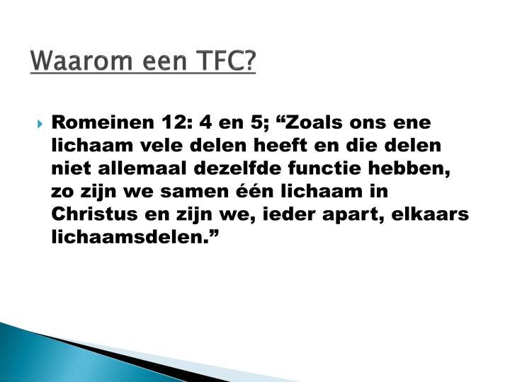 Waarom een TFC?
