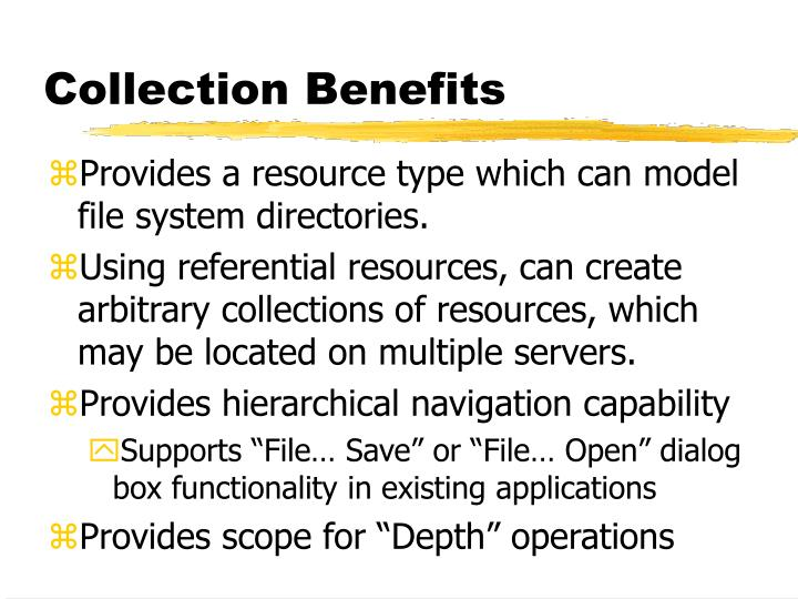 Collection Benefits