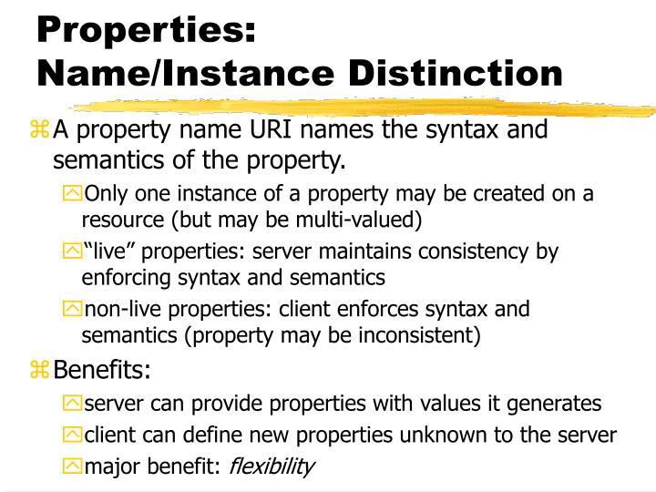 Properties: