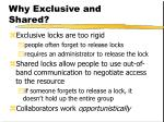 why exclusive and shared