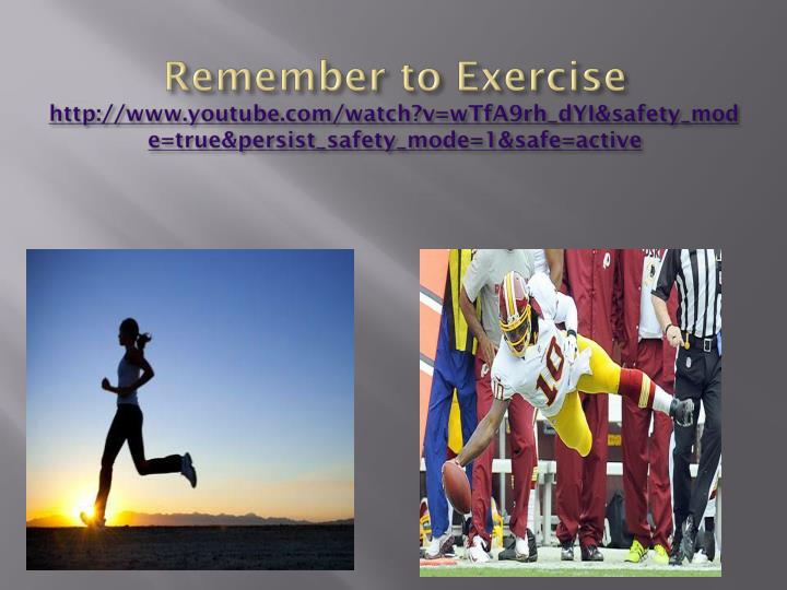 Remember to Exercise
