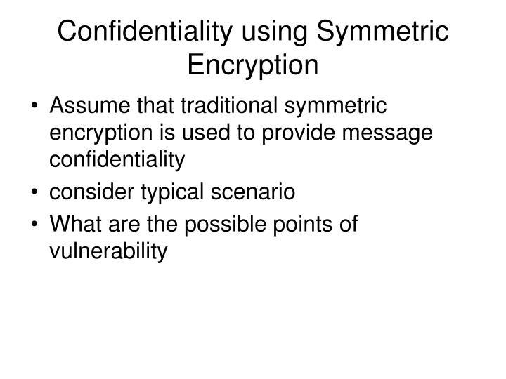Confidentiality using Symmetric Encryption