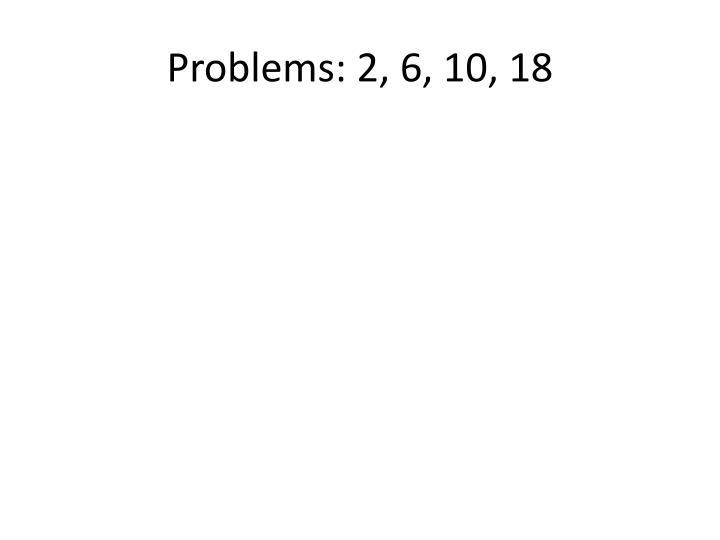 Problems: 2, 6, 10, 18