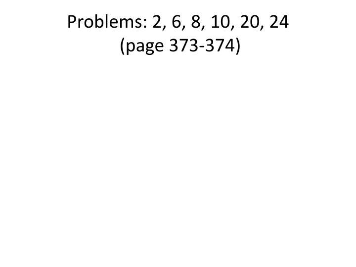 Problems: 2, 6, 8, 10, 20, 24