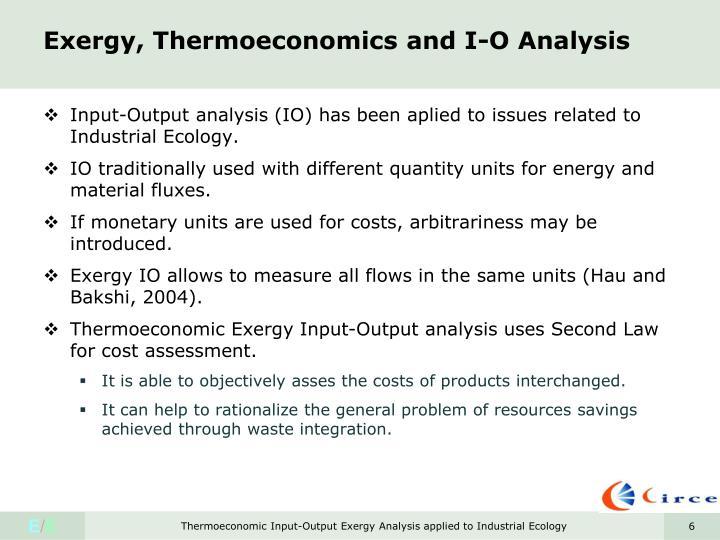Exergy, Thermoeconomics and I-O Analysis