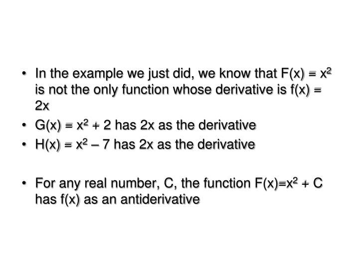 In the example we just did, we know that F(x) = x