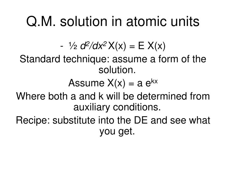 Q.M. solution in atomic units