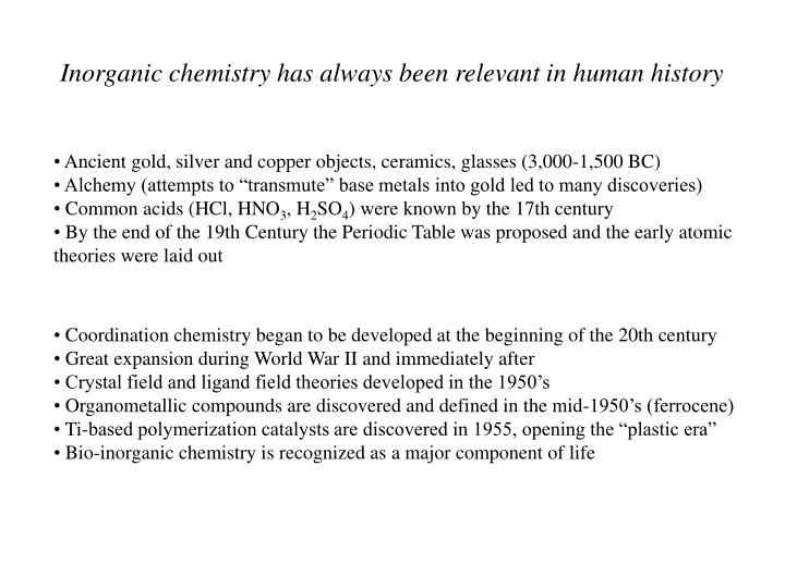 Inorganic chemistry has always been relevant in human history