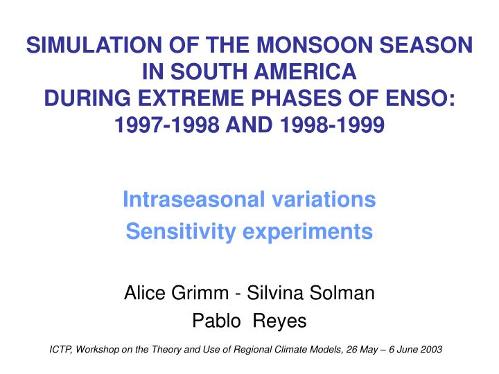 SIMULATION OF THE MONSOON SEASON IN SOUTH AMERICA