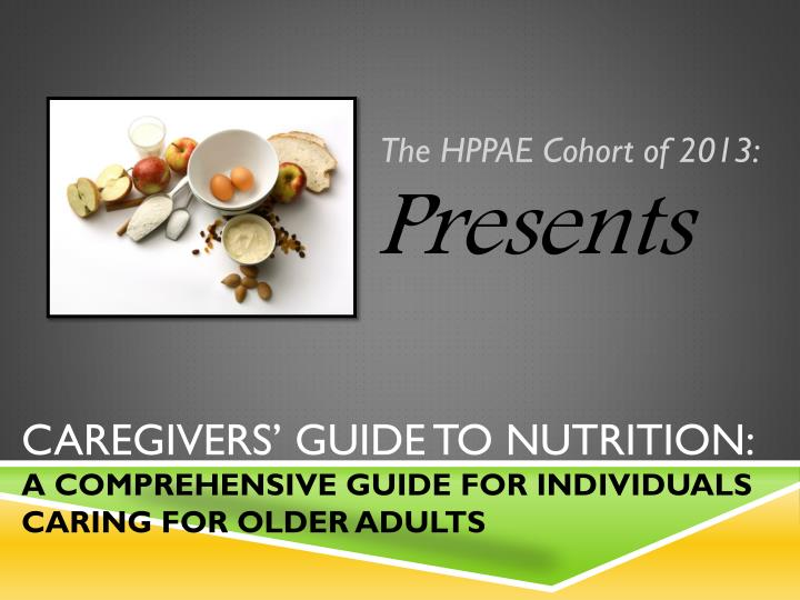 caregivers guide to nutrition a comprehensive guide for individuals caring for older adults