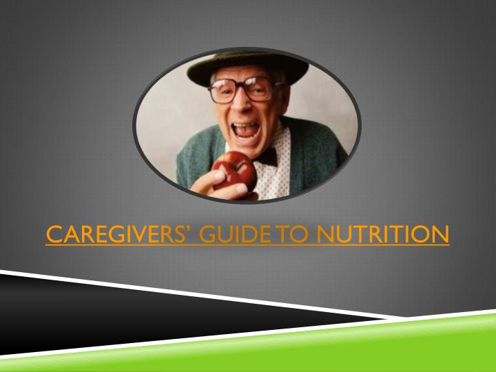 Caregivers' Guide To Nutrition