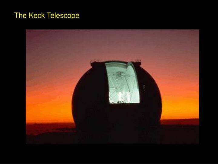 The Keck Telescope