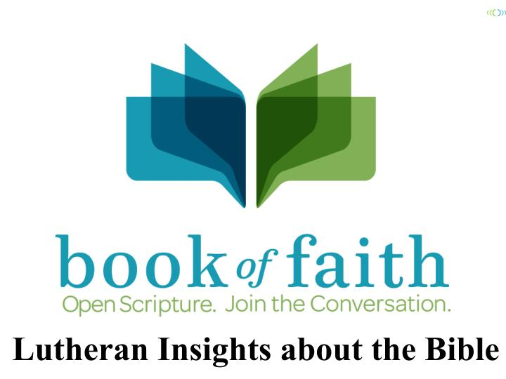 Lutheran Insights about the Bible