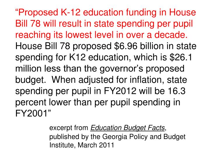 """Proposed K-12 education funding in House Bill 78 will result in state spending per pupil reaching its lowest level in over a decade."
