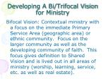 developing a bi trifocal vision for ministry