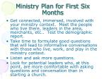 ministry plan for first six months