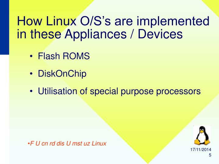 How Linux O/S's are implemented in these Appliances / Devices