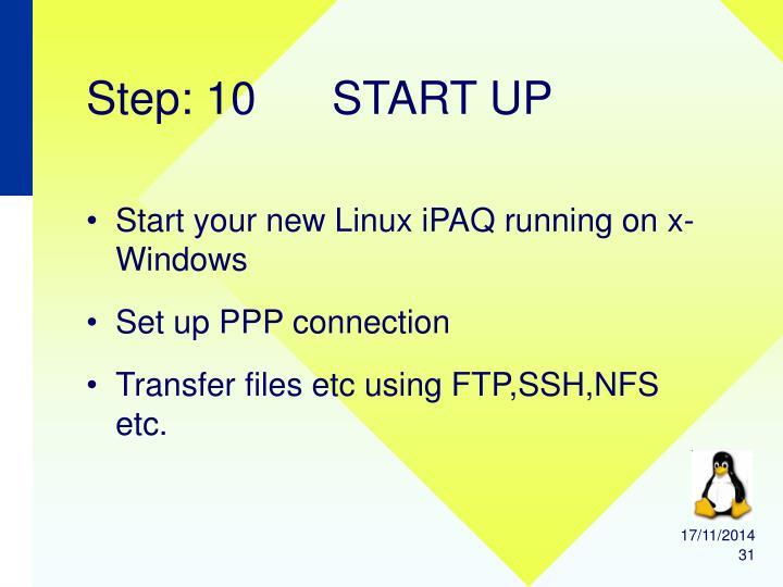 Step: 10      START UP