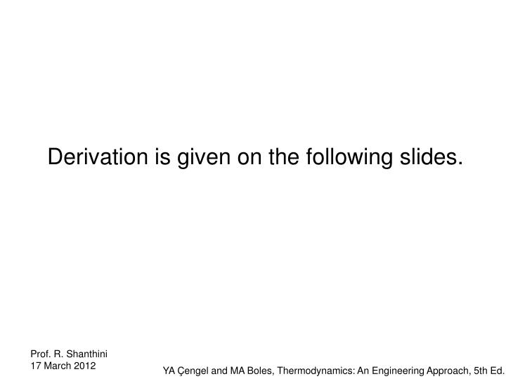 Derivation is given on the following slides.