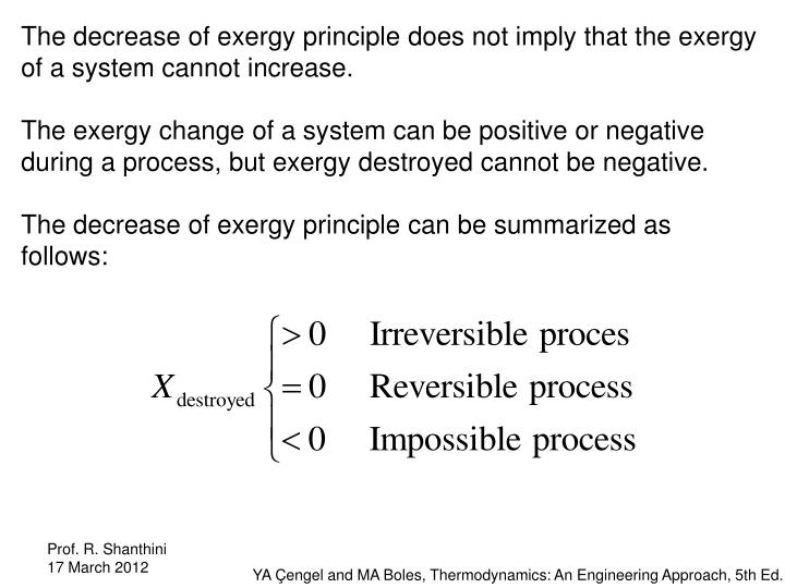The decrease of exergy principle does not imply that the exergy of a system cannot increase.