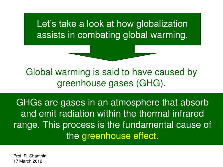 Let's take a look at how globalization assists in combating global warming.
