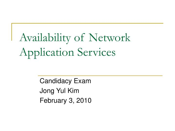 Availability of Network Application Services