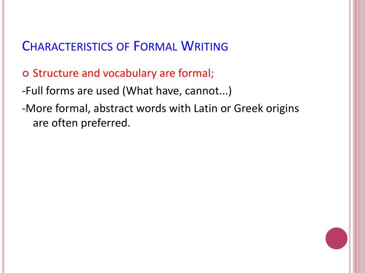 Characteristics of Formal Writing