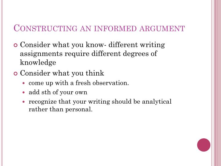 Constructing an informed argument
