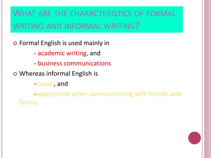 What are the characteristics of formal writing and informal writing?