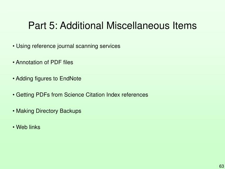 Part 5: Additional Miscellaneous Items