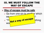 iii we must follow the way of escape