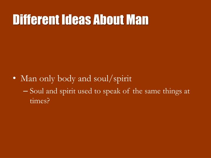 Different Ideas About Man
