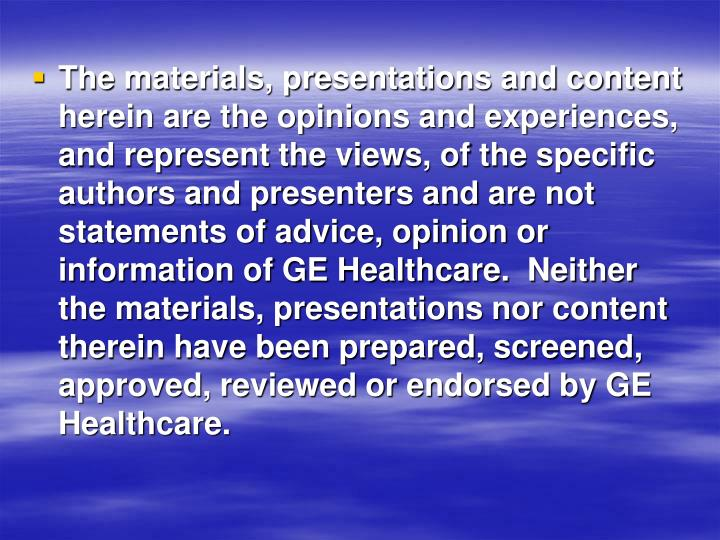 The materials, presentations and content herein are the opinions and experiences, and represent the ...