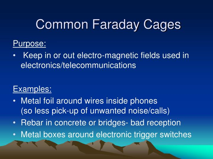 Common Faraday Cages