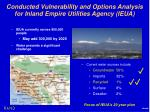 conducted vulnerability and options analysis for inland empire utilities agency ieua2