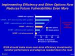 implementing efficiency and other options now reduces future vulnerabilities even more1