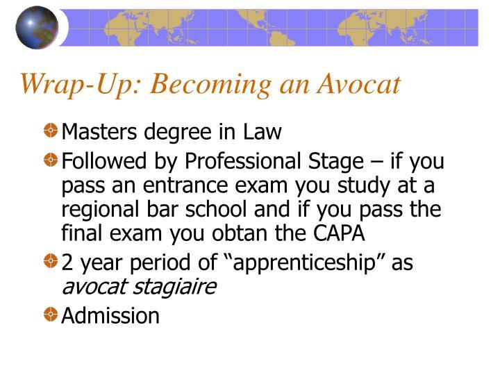 Wrap-Up: Becoming an Avocat