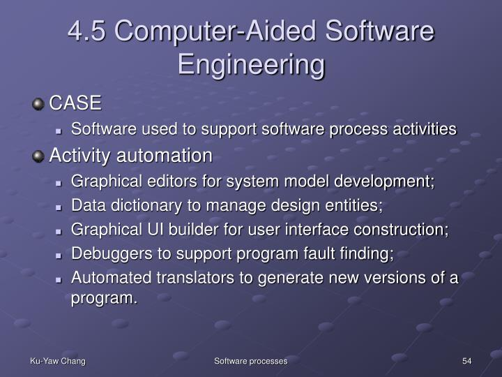 4.5 Computer-Aided Software Engineering