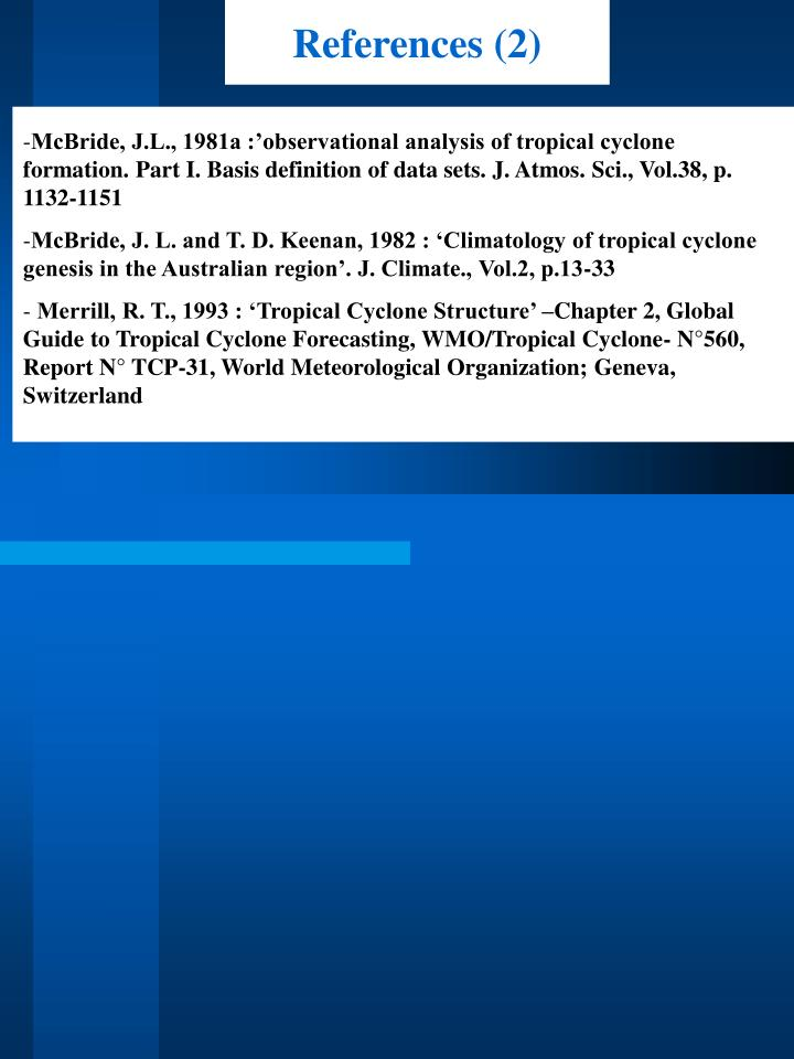 McBride, J.L., 1981a :'observational analysis of tropical cyclone formation. Part I. Basis definition of data sets. J. Atmos. Sci., Vol.38, p. 1132-1151