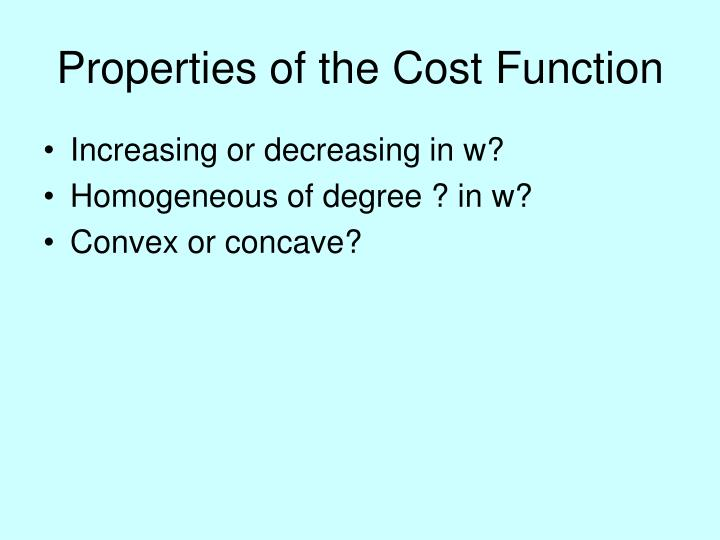 Properties of the Cost Function