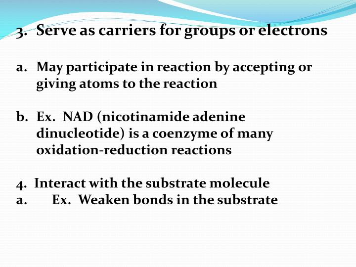 Serve as carriers for groups or electrons