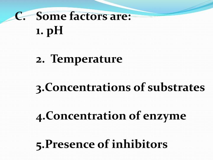 C.	Some factors are: