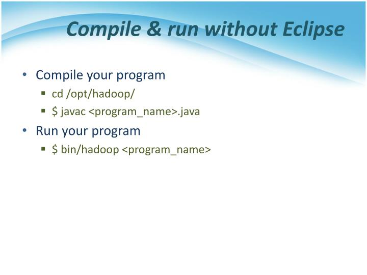 Compile & run without Eclipse