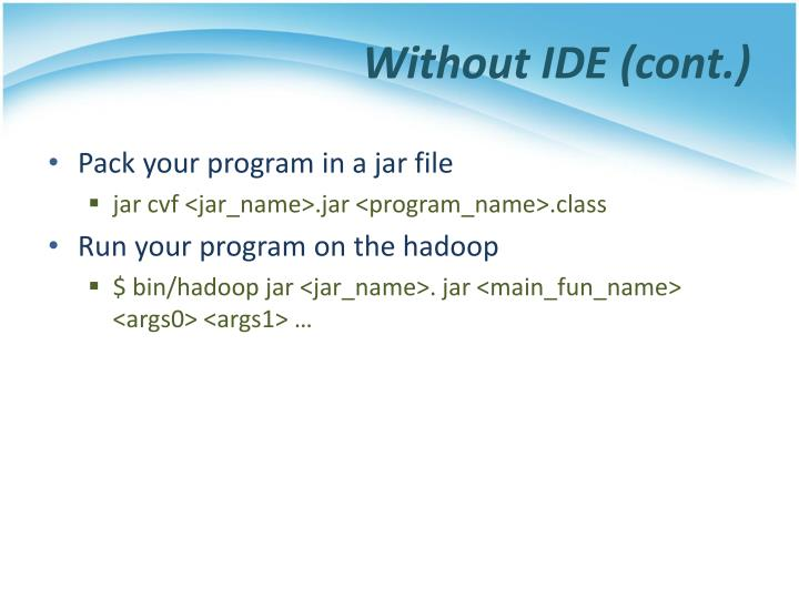 Without IDE (cont.)
