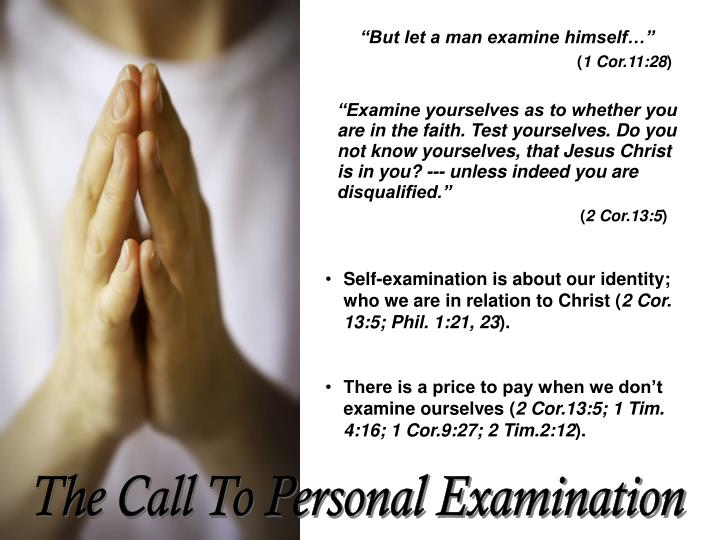 """""""But let a man examine himself…"""""""