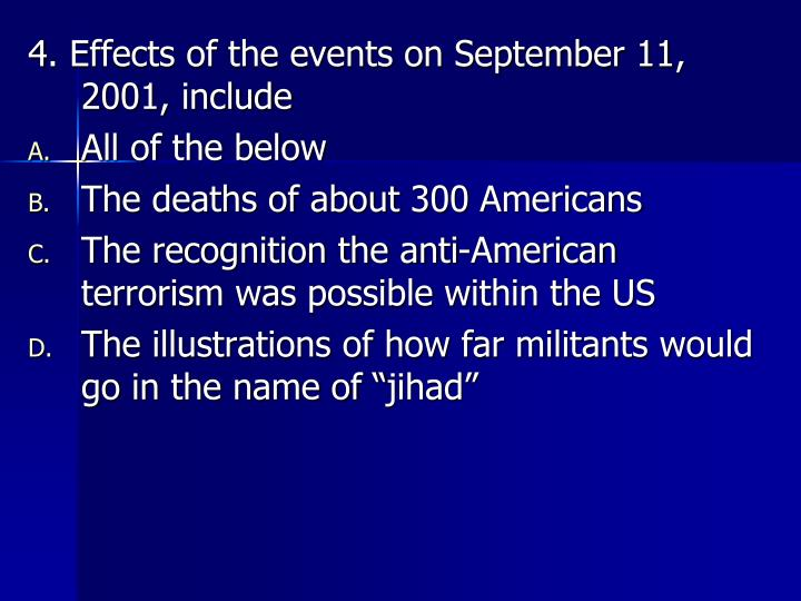 4. Effects of the events on September 11, 2001, include