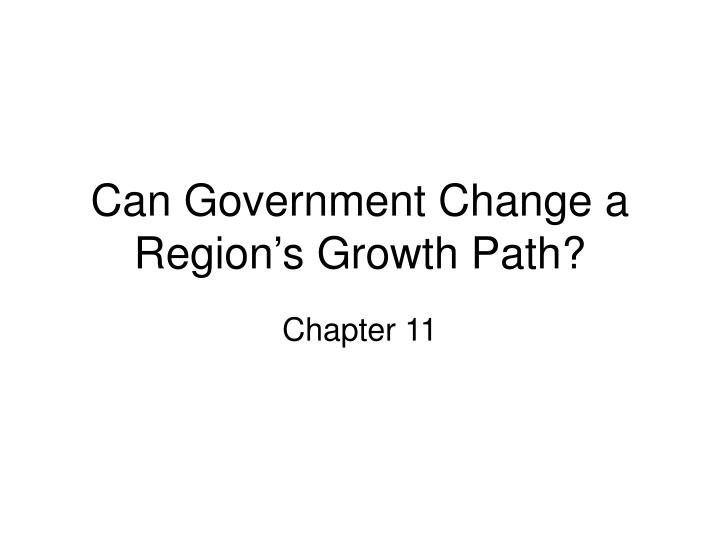 Can Government Change a Region's Growth Path?