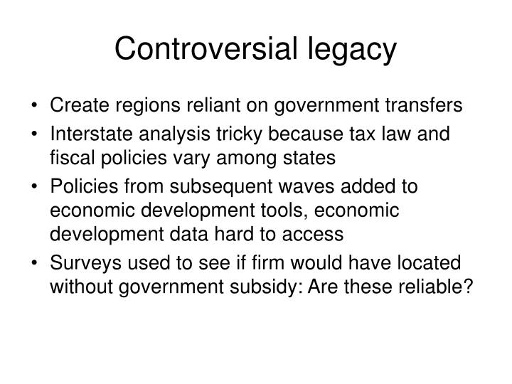 Controversial legacy