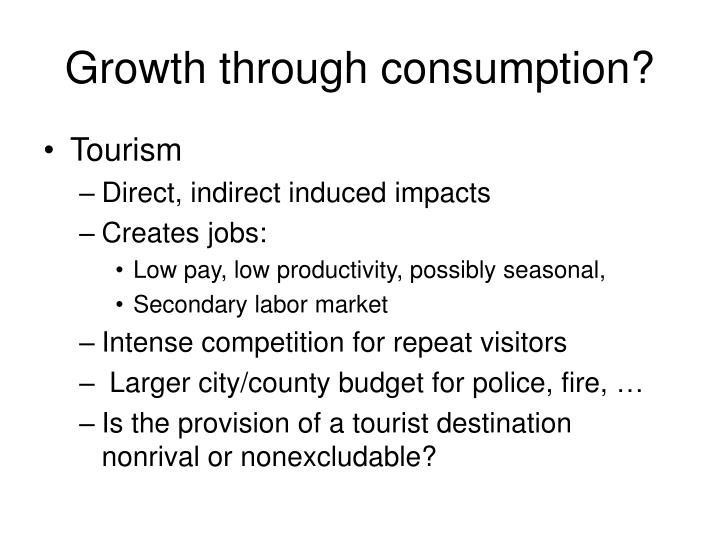 Growth through consumption?